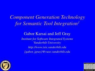 Component Generation Technology for Semantic Tool Integration 1