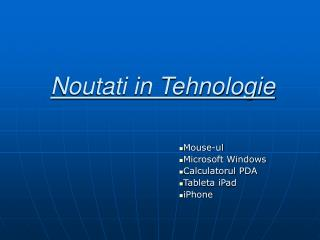 Noutati in Tehnologie