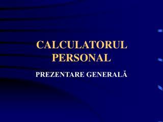 CALCULATORUL PERSONAL