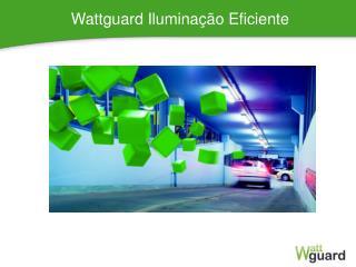 Wattguard Iluminação Eficiente