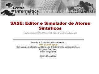 SASE: Editor e Simulador de Atores Sintéticos Acompanhamento das Atividades