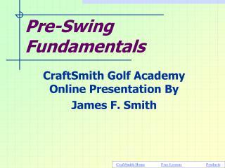 Pre-Swing Fundamentals
