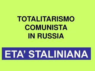 TOTALITARISMO COMUNISTA  IN RUSSIA
