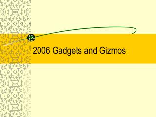 2006 Gadgets and Gizmos