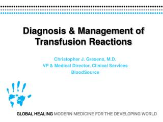Diagnosis & Management of Transfusion Reactions
