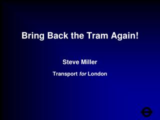 Bring Back the Tram Again!