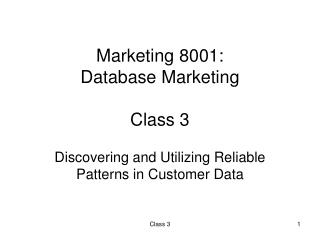Marketing 8001: Database Marketing Class 3