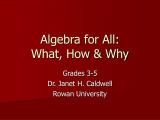 Algebra for All:  What, How & Why
