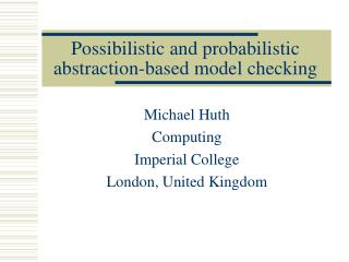 Possibilistic and probabilistic abstraction-based model checking