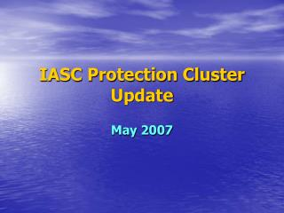 IASC Protection Cluster Update