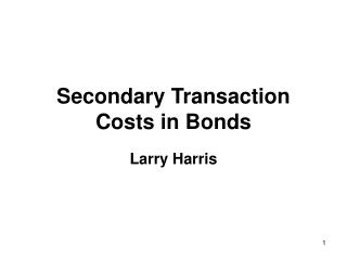 Secondary Transaction  Costs in Bonds