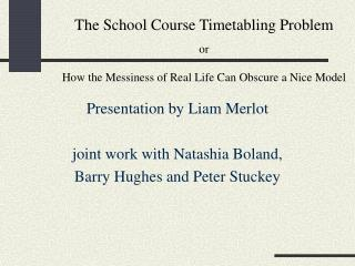 The School Course Timetabling Problem or How the Messiness of Real Life Can Obscure a Nice Model