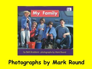 Photographs by Mark Round