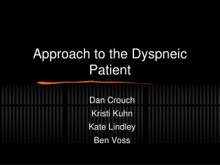 Approach to the Dyspneic Patient