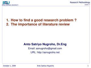 Anto Satriyo Nugroho, Dr.Eng Email: asnugroho@gmail URL: asnugroho