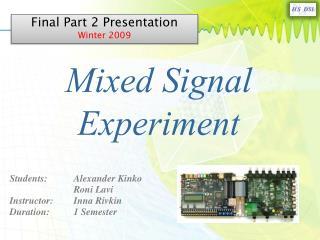 Students:Alexander Kinko Roni Lavi  Instructor:Inna Rivkin Duration:1 Semester