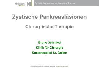 Zystische Pankreasläsionen Chirurgische Therapie Bruno Schmied Klinik für Chirurgie