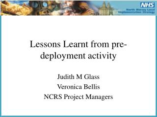 Lessons Learnt from pre-deployment activity