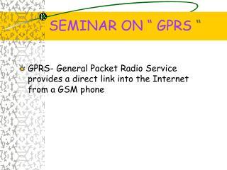 "SEMINAR ON "" GPRS  """