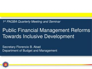 1 st  PAGBA Quarterly Meeting and Seminar Public Financial Management Reforms