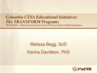 Melissa Begg, ScD  Karina Davidson, PhD