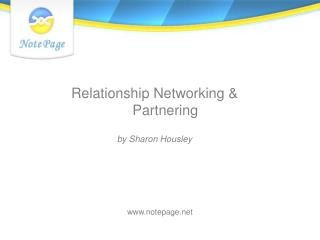 Relationship Networking & Partnering by Sharon Housley