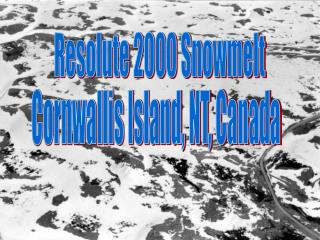 Resolute 2000 Snowmelt