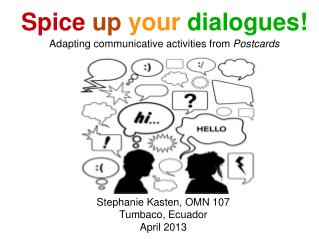 Spice up your dialogues! Adapting communicative activities from  Postcards