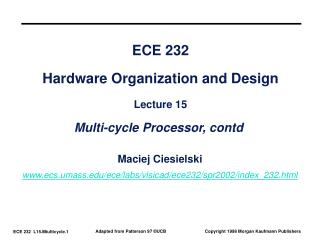 ECE 232 Hardware Organization and Design Lecture 15 Multi-cycle Processor, contd