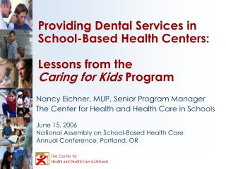 Providing Dental Services in School-Based Health Centers:  Lessons from the  Caring for Kids Program