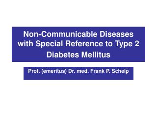 Non-Communicable Diseases with Special Reference to Type 2 Diabetes Mellitus