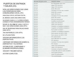 PUERTOS DE ENTRADA Y SALIDA (I/O):