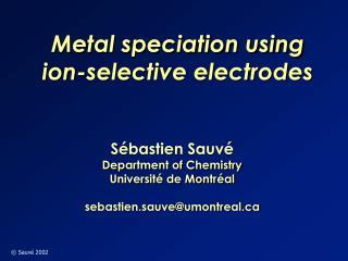 Sébastien Sauvé Department of Chemistry Université de Montréal sebastien.sauve@umontreal