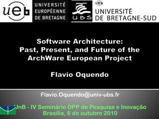 Flavio.Oquendo@univ-ubs.fr UnB - IV Seminário DPP de Pesquisa e Inovação