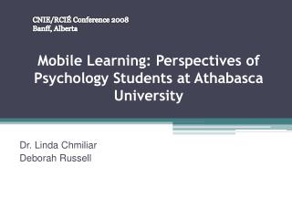 Mobile Learning: Perspectives of Psychology Students at Athabasca University