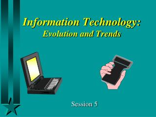 Information Technology: Evolution and Trends