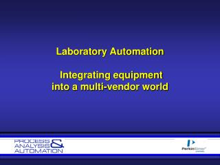 Laboratory Automation  Integrating equipment into a multi-vendor world