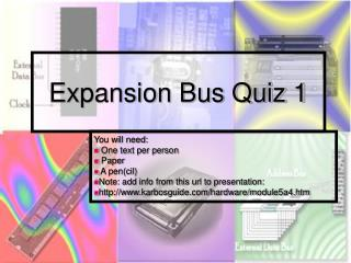Expansion Bus Quiz 1