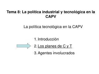 Tema 8: La política industrial y tecnológica en la CAPV