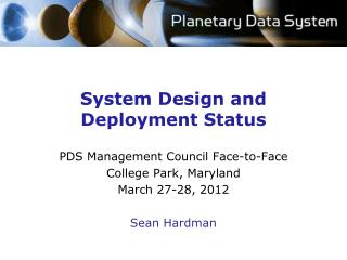 System Design and Deployment Status