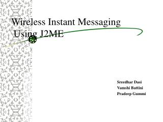 Wireless Instant Messaging  Using J2ME
