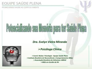 Dra. Evelyn Vieira Miranda  Psicóloga Clínica Coord. Núcleo  Psicologia - Equipe Saúde Plena