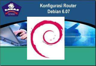 Konfigurasi Router  Debian 6.07