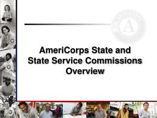 AmeriCorps State and State Service Commissions Overview