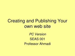 Creating and Publishing Your own web site