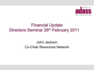 Financial Update Directors Seminar 28 th  February 2011