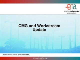CMG and  Workstream Update