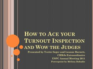 How to Ace your Turnout Inspection and Wow the Judges