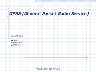 GPRS (G eneral  P acket  R adio  S ervice )