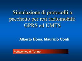 Simulazione di protocolli a pacchetto per reti radiomobili: GPRS ed UMTS